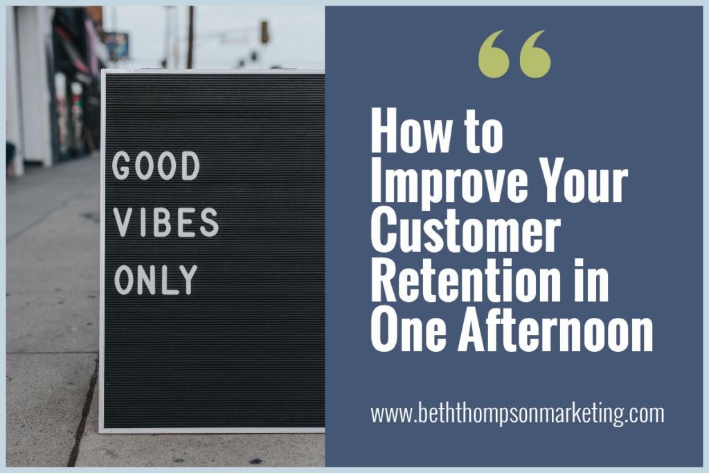 46596535ad3e How to Improve Your Customer Retention in One Afternoon